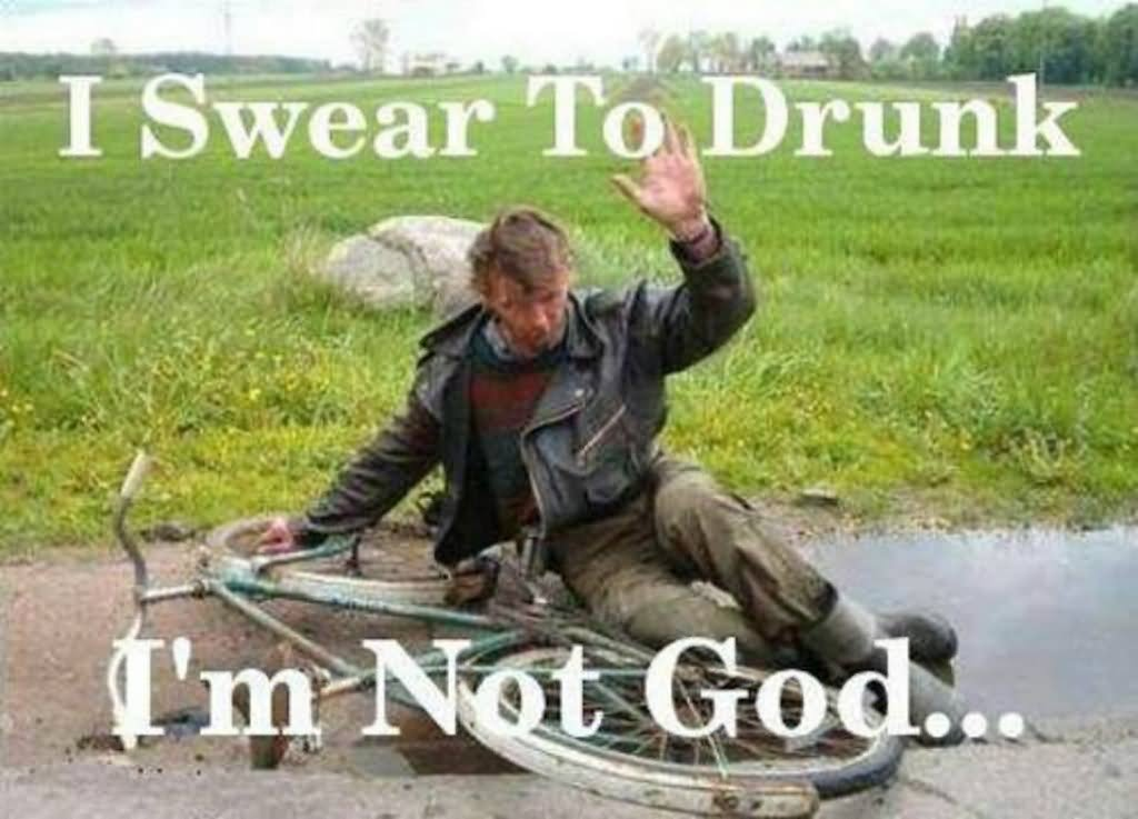 Funny Birthday Drinking Meme : Bike meme i swear to drunk im not god picsmine