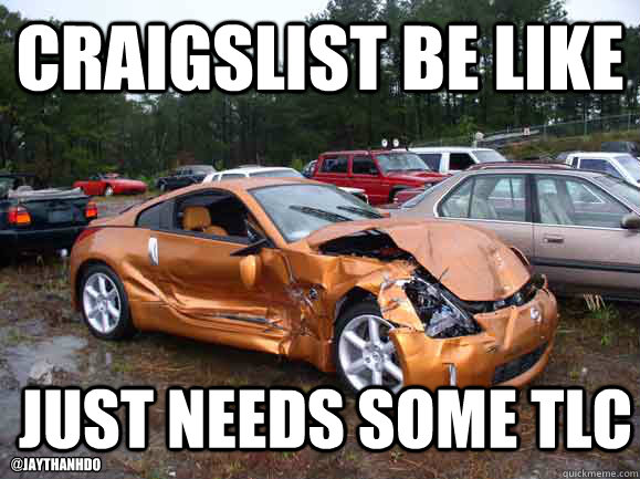Car Memes craigslist be like just needs some tlc