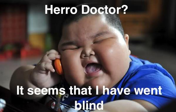 Children Meme Herro doctor it seems that i have went blind