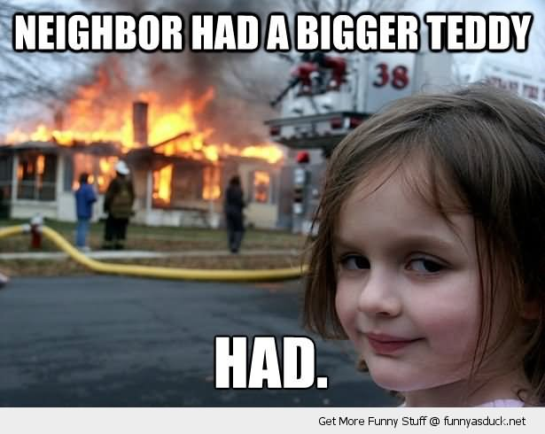 Children Meme neighbor had a bigger teddy had