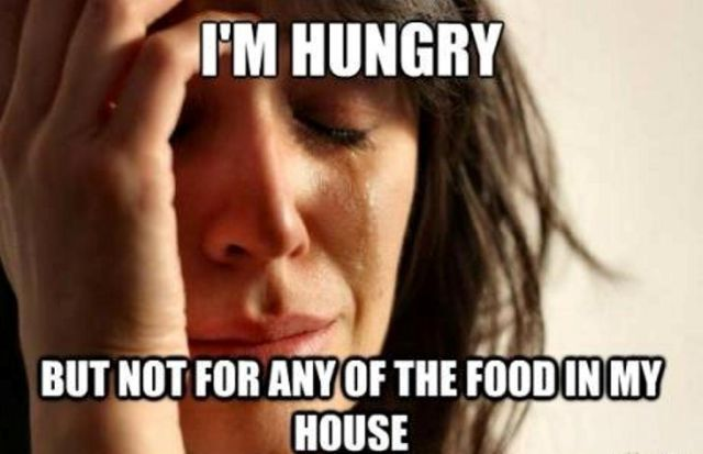 Cool Memes I'm hungry but not for any of the food in my house