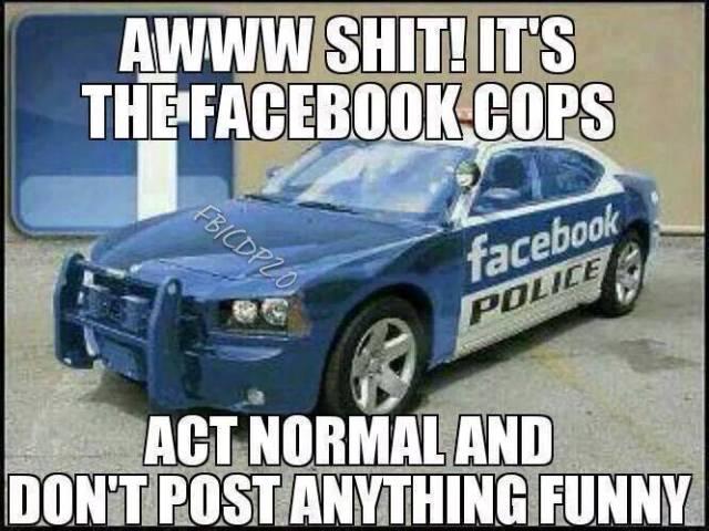 Cop Meme awww shit it's the facebook cops