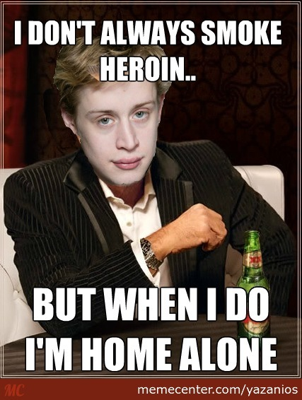 Drugs Meme I don't always smoke heroin but
