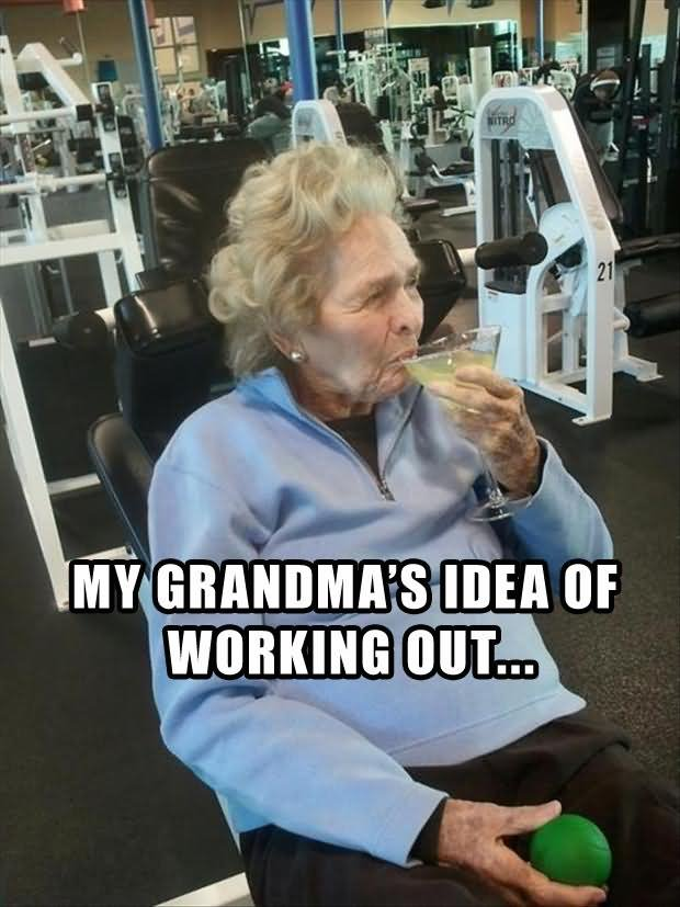 Exercise Meme My grandma's idea of working out