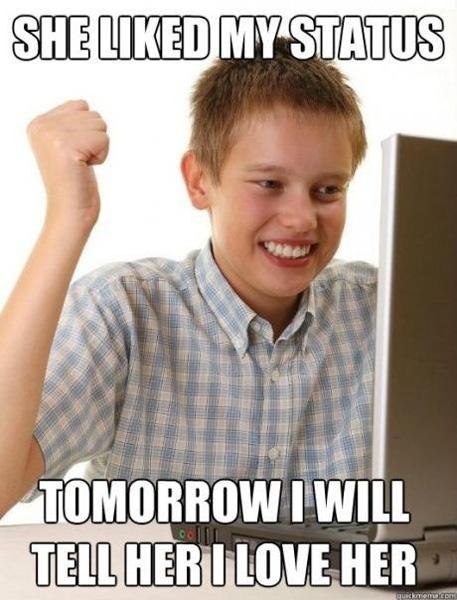 Facebook Memes She liked my status tomorrow i will
