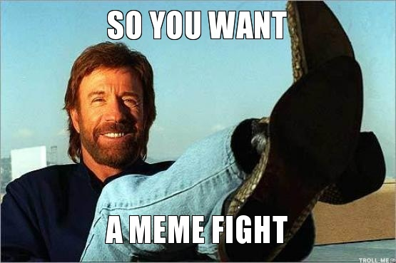 Fight Meme So you want a meme fight