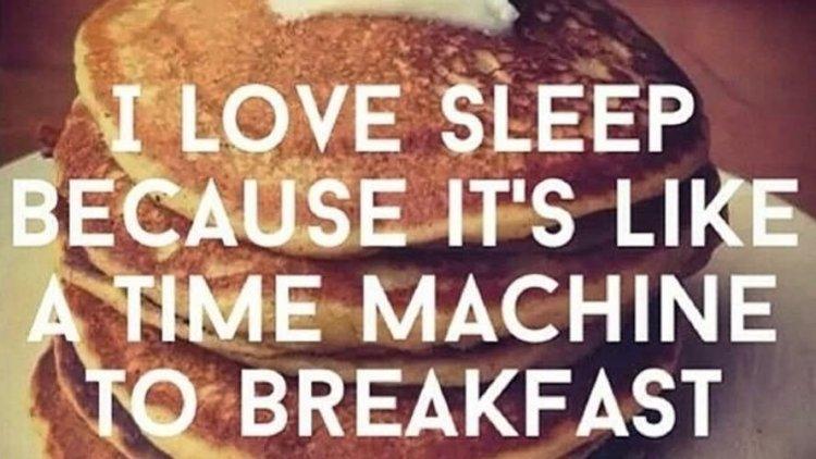 Food Meme i love sleep because it's like a time machine