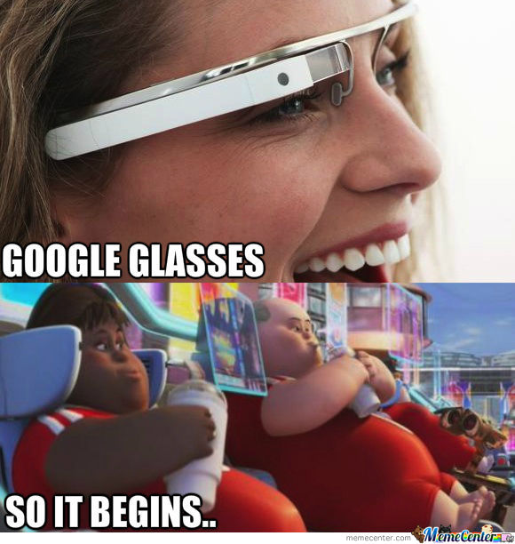 Glasses Memes Google glasses so it begins