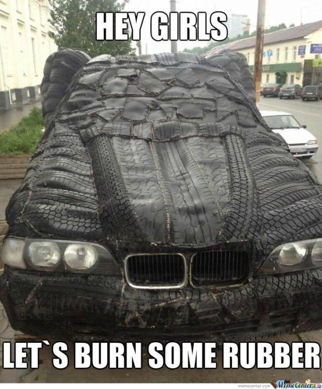 Hey girls lets burn some rubber Car Memes