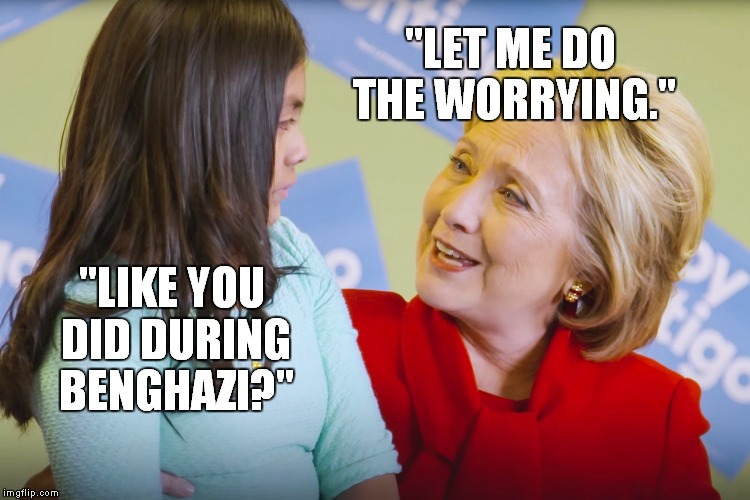 Hillary Clinton Meme Let me do the worrying like you did during