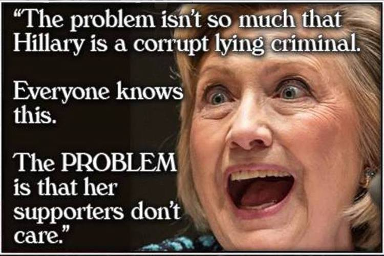 Hillary Clinton Meme The problem isn't so much that Hillary is a corrupt lying