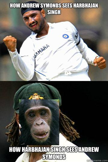 How andrew symonds sees harbhajan singh Cricket Memes