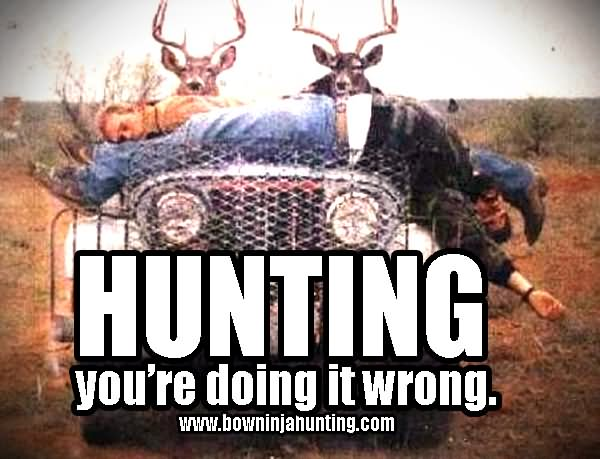 Hunting Meme Hunting you're doing it wrong