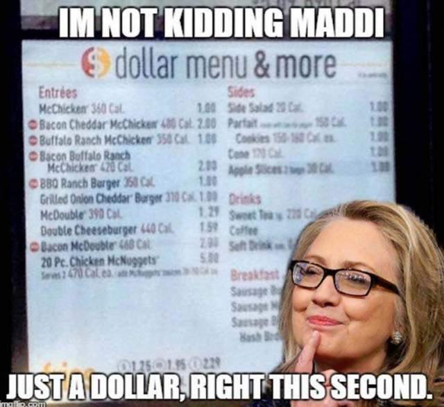IM not kidding maddi just a dollar Hillary Clinton Meme