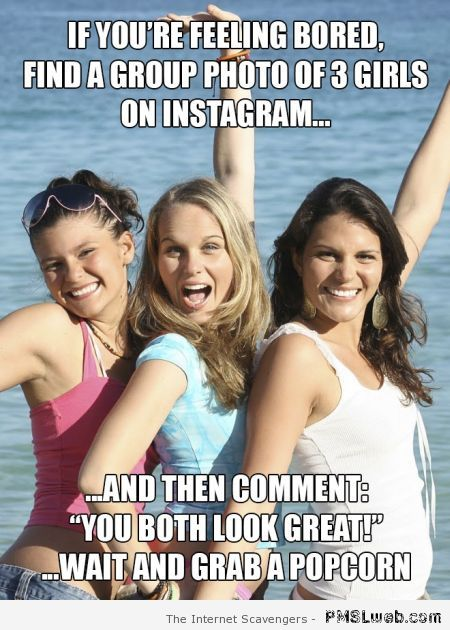 If you're feeling bored find a group photo of 3 girls on instagram Bored Meme