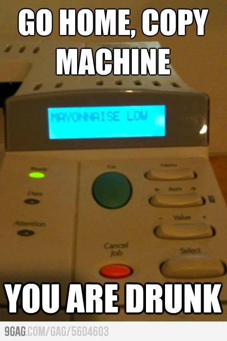 Monkey Memes Go home copy machine you are drunk