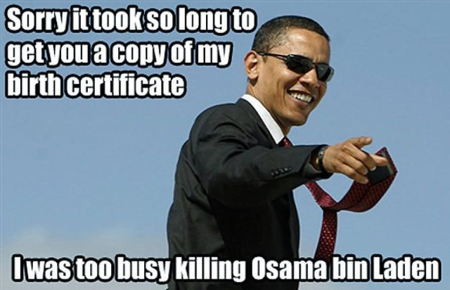 Obama Memes Sorry it took so long to get