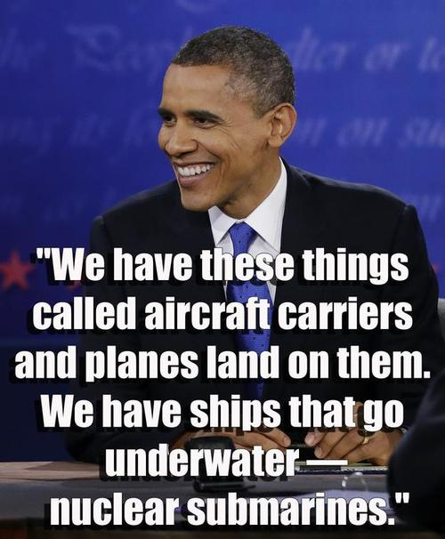 Obama Meme We have these things called aircraft carriers