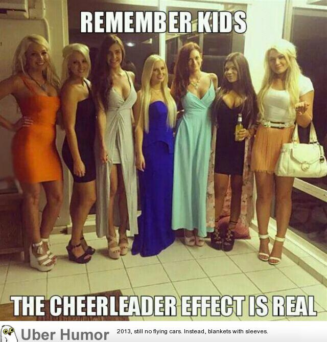 Remember kids the cheerleader effect is real Cheerleading Meme