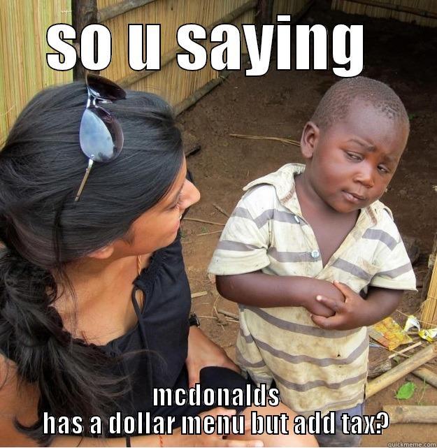 So u saying mcdonalds has a dollar menu Mcdonalds Meme
