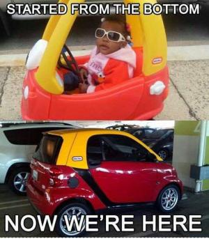 Started from the bottom now were here Car Memes