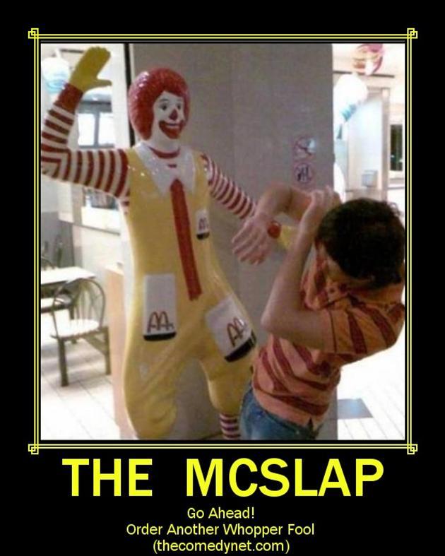 The mcslap go ahead order another whopper fool Mcdonalds Meme