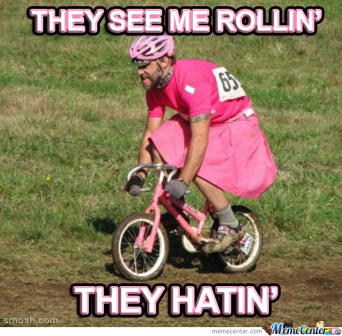 They see me roooin' they hatin'Bike Meme