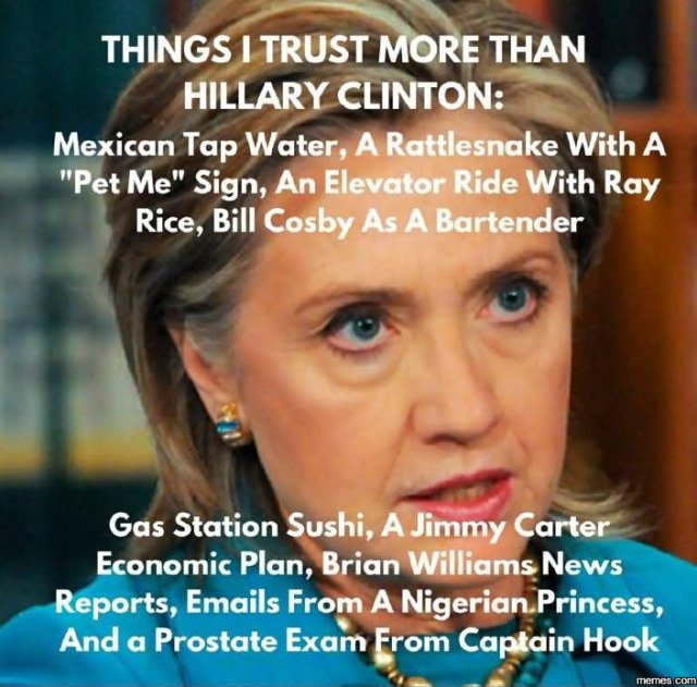 Things i trusted more than hillary clinton mexican tap water Funny Hillary Clinton Meme