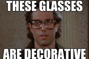 Thses glasses are decorative Glasses Memes