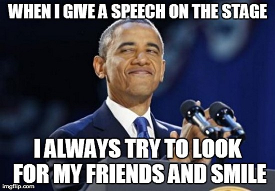 When i give a speech on the stage i always Obama Meme
