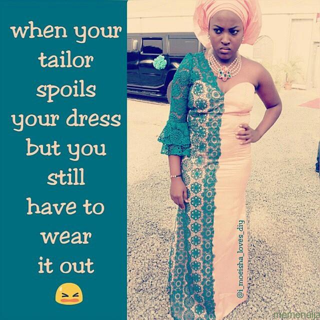 When your tailor spoils your dress but you Dress Meme
