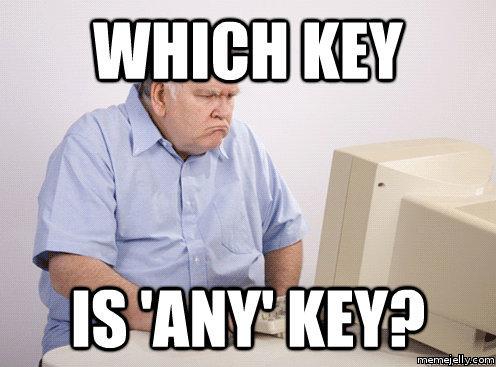 Which key is any key Dog Meme