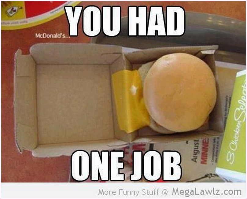 You had one job Mcdonalds Meme