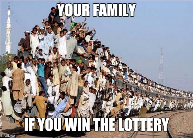 Your family if you win the lottery Family Meme