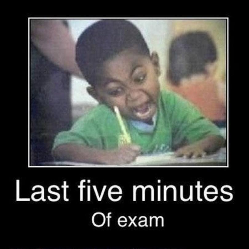 last five minutes of exam Exam Meme