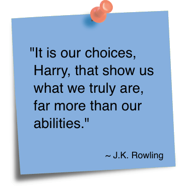 Ability Quotes it is our choices harry that show us what we truly are