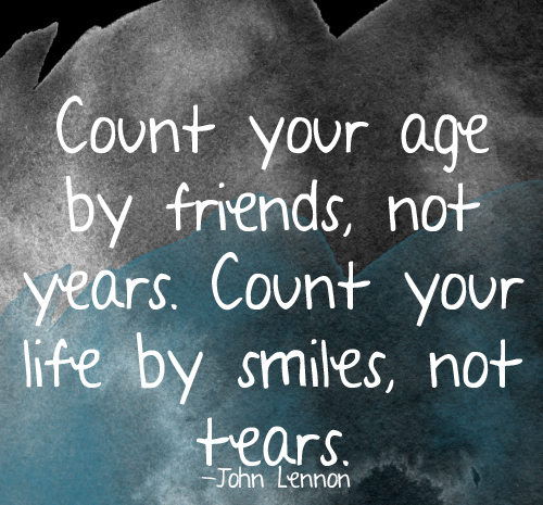 Age Quotes count your age by friend not years count