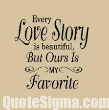 Best love Quotes every love story is beautiful but