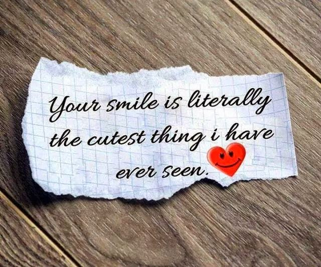 Best love Quotes your smile is literally the cutest thing i have ever seen