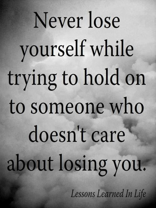 Broken Trust Quotes Never lose yourself while trying to hold on to someone who doesn't care