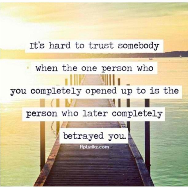 Broken Trust Quotes its hard to trust somebody when the one person who