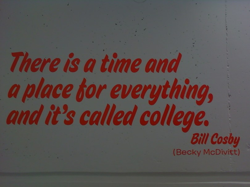 College Quotes there is a time and place for everything and it's called college