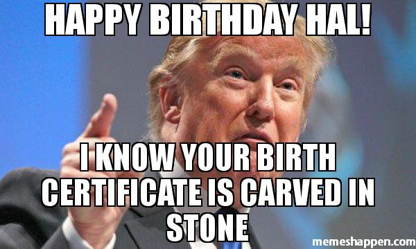 Donald Trump Birthday Meme Happ birthday hal i know your birthday