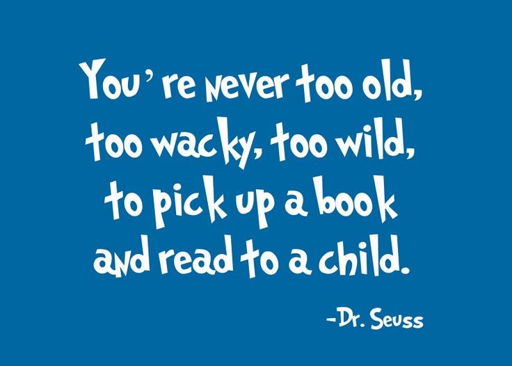 Dr Seuss Quotes You're never too old too  wacky