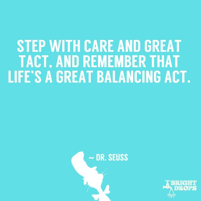 Dr Seuss Quotes step with care and great