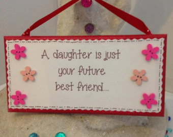Godmother Quotes a daughter is just your future best friend