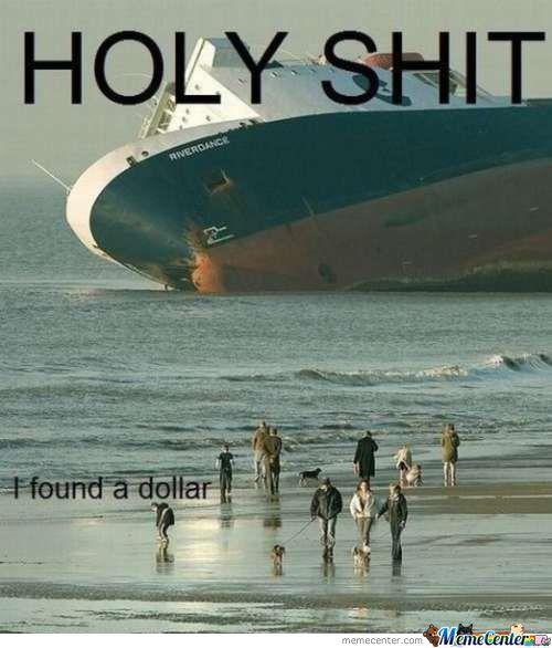 Holy shit i found a dollar Shit Meme