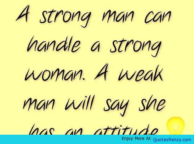 Inspirational Love Quotes a strong man can handle a strong women