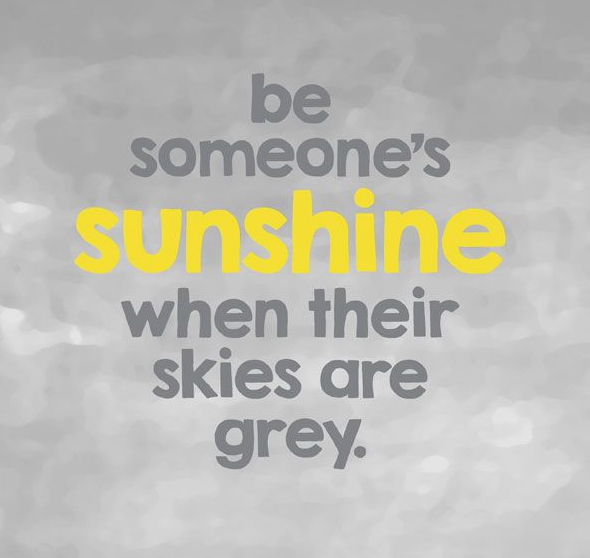 Inspirational Love Quotes be someone's sunshine when their