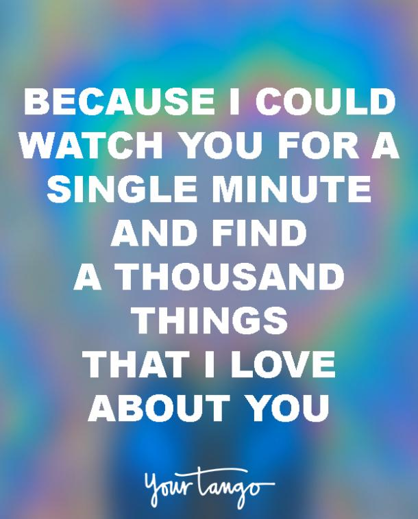 Inspirational Love Quotes because i could watch you for a single minute